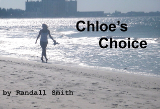 Chloes Choice  by  Randall S. Smith