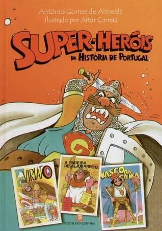 Super-Heróis da História de Portugal  by  António Gomes de Almeida