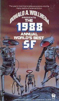The 1988 Annual Worlds Best SF Donald A. Wollheim