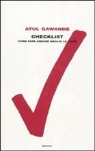 Checklist. Come far andare meglio le cose  by  Atul Gawande