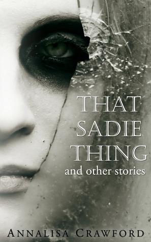 That Sadie Thing Annalisa Crawford