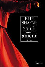 Soufi mon amour  by  Elif Shafak