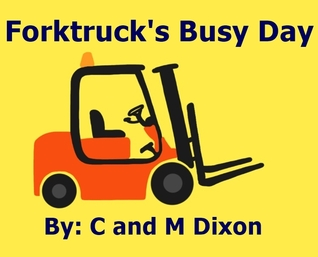 Forktrucks Busy Day C.M. Dixon