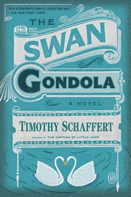 The Swan Gondola Timothy Schaffert