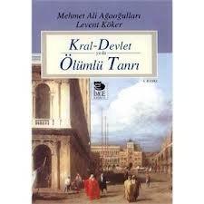Kral-Devlet Ya Da Ölümlü Tanrı Mehmet Ali Ağaoğulları