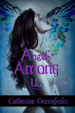 Angels Among Us Catherine Greenfeder