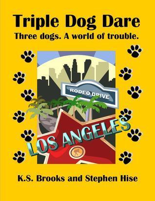 Triple Dog Dare  by  K.S. Brooks