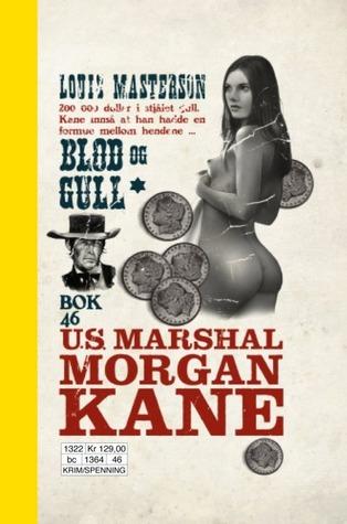 Blod og gull (Morgan Kane #46)  by  Louis Masterson