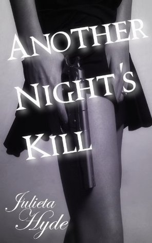 Another Nights Kill (Shadow Passions, #4)  by  Julieta Hyde