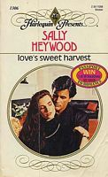 Loves Sweet Harvest (Harlequin Presents, No 1306)  by  Sally Heywood