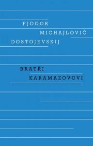 Bratři Karamazovovi  by  Fyodor Dostoyevsky