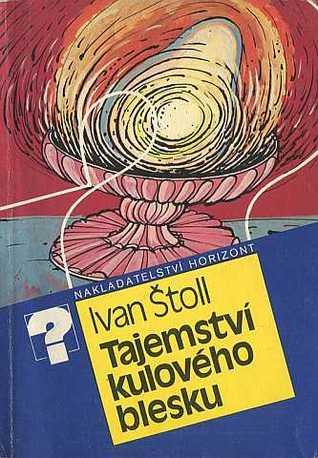 Tajemství kulového blesku  by  Ivan Štoll