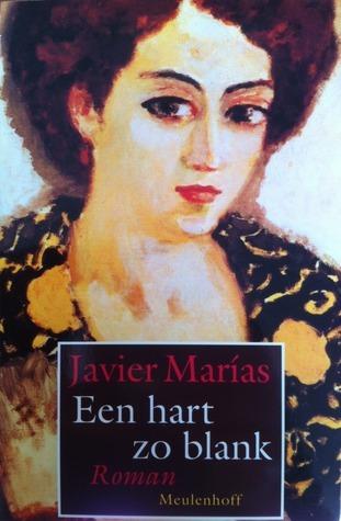 Een hart zo blank  by  Javier Marías