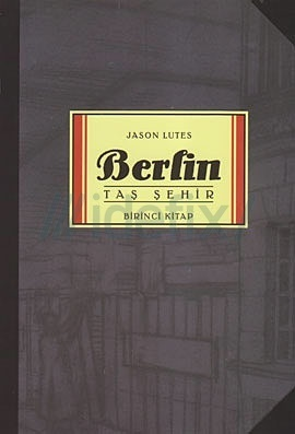Berlin: Taş Şehir (Berlin #1) Jason Lutes