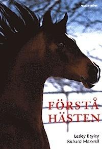 Förstå hästen  by  Lesley Bayley