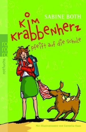 Kim Krabbenherz pfeift auf die Schule (Kim Krabbenherz, #2)  by  Sabine Both