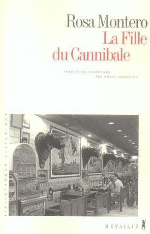 La fille du cannibal  by  Rosa Montero