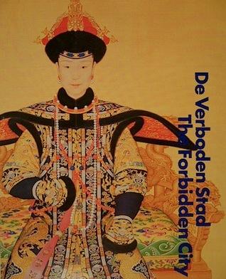 De Verboden Stad: Hofcultuur van de Chinese Keizers (1644-1911) [The Forbidden City : Court Culture of the Chinese Emperors (1644-1911)]  by  J.R. ter Molen