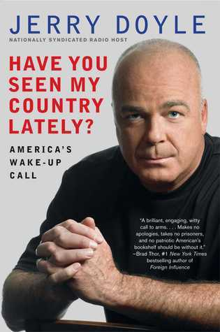 Have You Seen My Country Lately?: Americas Wake-Up Call  by  Jerry Doyle