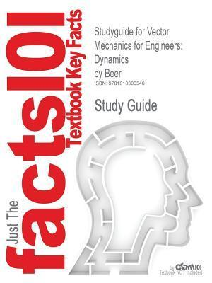 Studyguide for Vector Mechanics for Engineers: Dynamics Beer, ISBN 9780072931105 by Cram101 Textbook Reviews