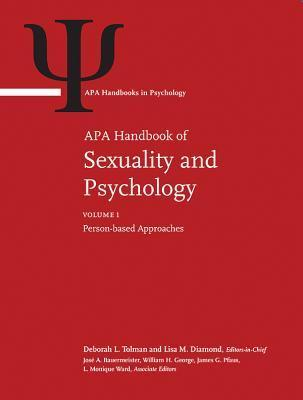 APA Handbook of Sexuality and Psychology: Volume 1: Person-Based Approaches  by  Deborah L. Tolman