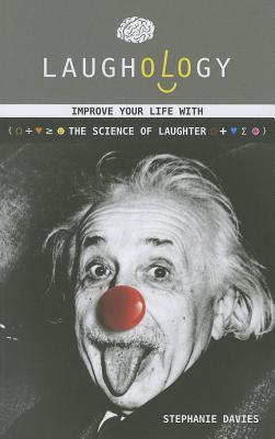 Laughology: The Science of Laughter Stephanie    Davies