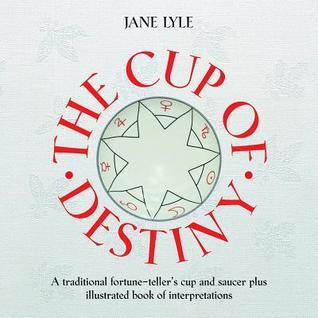 The Cup of Destiny [With Cup/Saucer] Jane Lyle