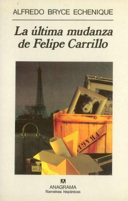 La última Mudanza de Felipe Carrillo  by  Alfredo Bryce Echenique