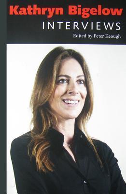 Kathryn Bigelow: Interviews  by  Peter Keough