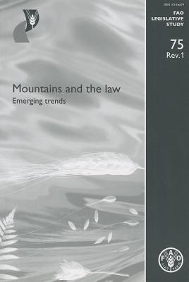 Mountains and the Law: Emerging Trends Food and Agriculture Organization of the United Nations