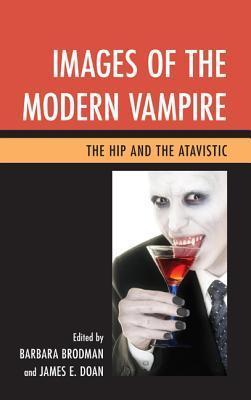 Images of the Modern Vampire: The Hip and the Atavistic Barbara Brodman