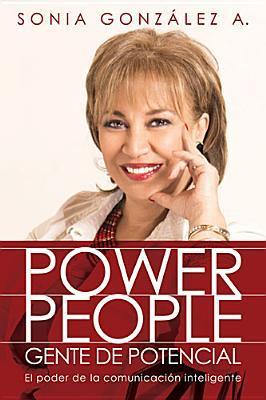 Power People: El Poder de La Inteligencia Comunicacional Sonia González