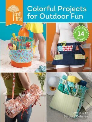 Colorful Projects for Outdoor Fun  by  Barbara Delaney