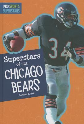Superstars of the Chicago Bears  by  Matt Scheff