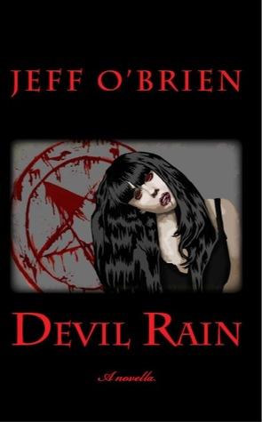 Devil Rain- A Novella  by  Jeff    OBrien