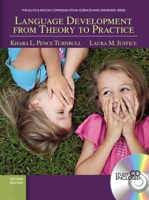 Student CD (Standalone) for Language Development from Theory to Practice Khara L. Pence Turnbull