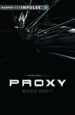 Proxy (Avalon, #0.5)  by  Mindee Arnett