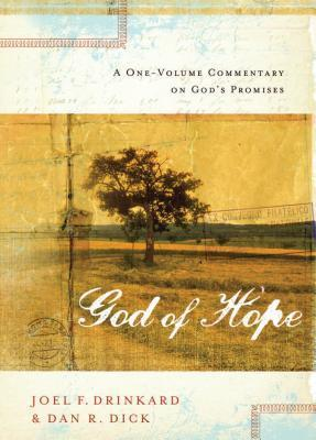 The God of Hope: A One-Volume Commentary on Gods Promises Joel F. Drinkard Jr.