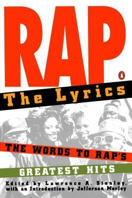 Rap: The Lyrics  by  Jefferson Morley