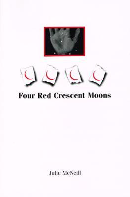 Four Red Cresent Moons Julie McNeill