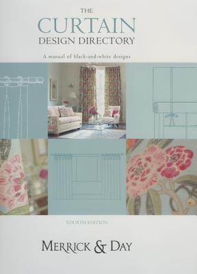 Curtain Design Directory: The Must-Have Handbook for All Interior Designers and Curtain Makers  by  Catherine Merrick
