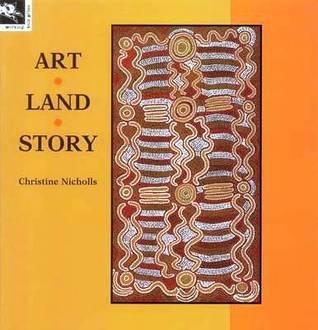 Art, Land, Story Christine Nicholls