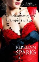 Najseksowniejszy wampir świata (Love at Stake, #11) Kerrelyn Sparks