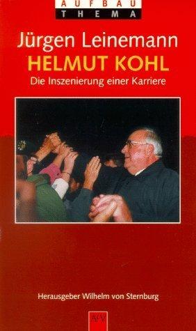Helmut Kohl: Die Inszenierung Einer Karriere  by  Jürgen Leinemann