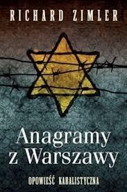 Anagramy z Warszawy. Opowieść kabalistyczna  by  Richard Zimler