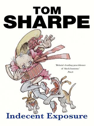 Indecent Exposure (Piemburg, #2) Tom Sharpe