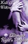 Ultimate Nights Delights  by  Kelli A. Wilkins