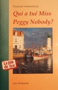 Qui a tué Miss Peggy Nobody? Françoise Vanhemelryck