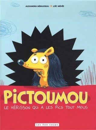 Pictoumou : Le hérisson qui a les pics tout mous Alexandra Néraudeau
