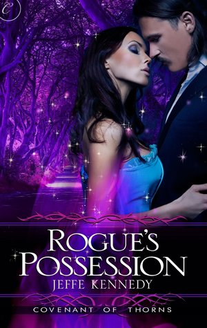 Rogues Possession (Covenant of Thorns, #2) Jeffe Kennedy